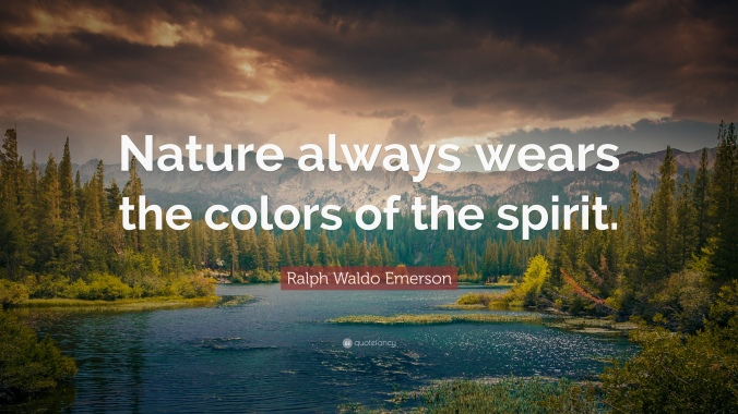 48670-Ralph-Waldo-Emerson-Quote-Nature-always-wears-the-colors-of-the